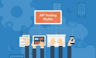 API Testing Myths & Mistakes – How To Avoid Them?