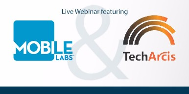Joint Webinar on 4th Oct, 2 pm ET- TechArcis & Mobile Labs